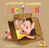 Il porcellino Giovannino e lo scatolone